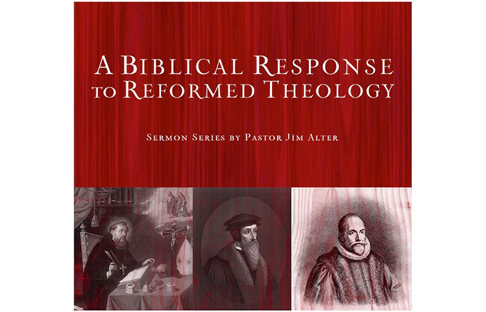 A Biblical Response to Reformed Theology